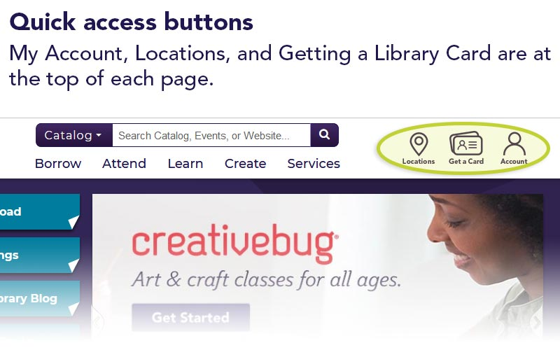 Quick access buttons | My Account, Locations, and Getting a Library Card are at the top of each page.