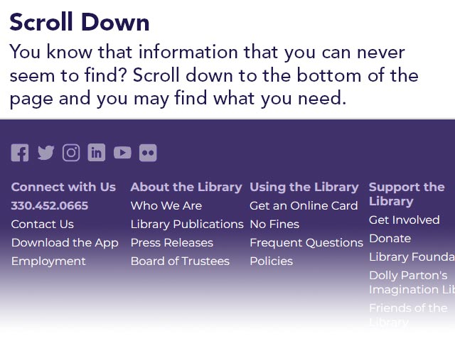 Scroll Down | You know that information that you can never seem to find? Scroll down to the bottom of the page and you may find what you need.