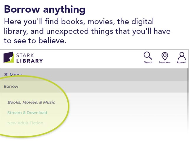 Borrow anything | Here you'll find books, movies, the digital library, and unexpected things that you'll have to see to believe.