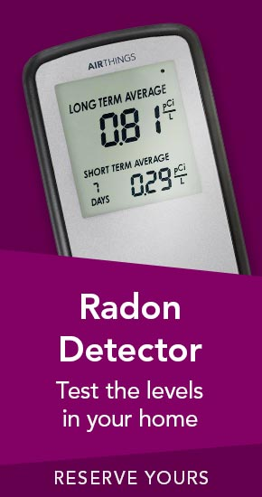 Radon Detector | Test the levels in your home | Reserve Yours